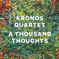 fenomen-a-thousand-thoughts-kronos-quartet